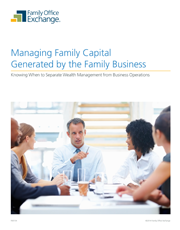 Managing Family Capital Generated by the Family Business