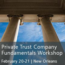 Private Trust Company Fundamentals Workshop 2019