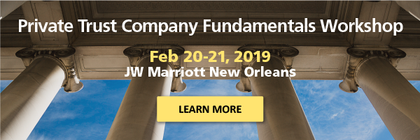 2019 FOX Private Trust Company Fundamentals Workshop - click to learn more
