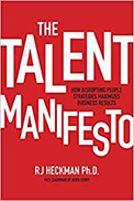 The Talent Manifesto: How Disrupting People Strategies Maximizes Business Results RJ Heckman - Cover