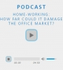 Home-Working: How Far Could It Damage the Office Market?
